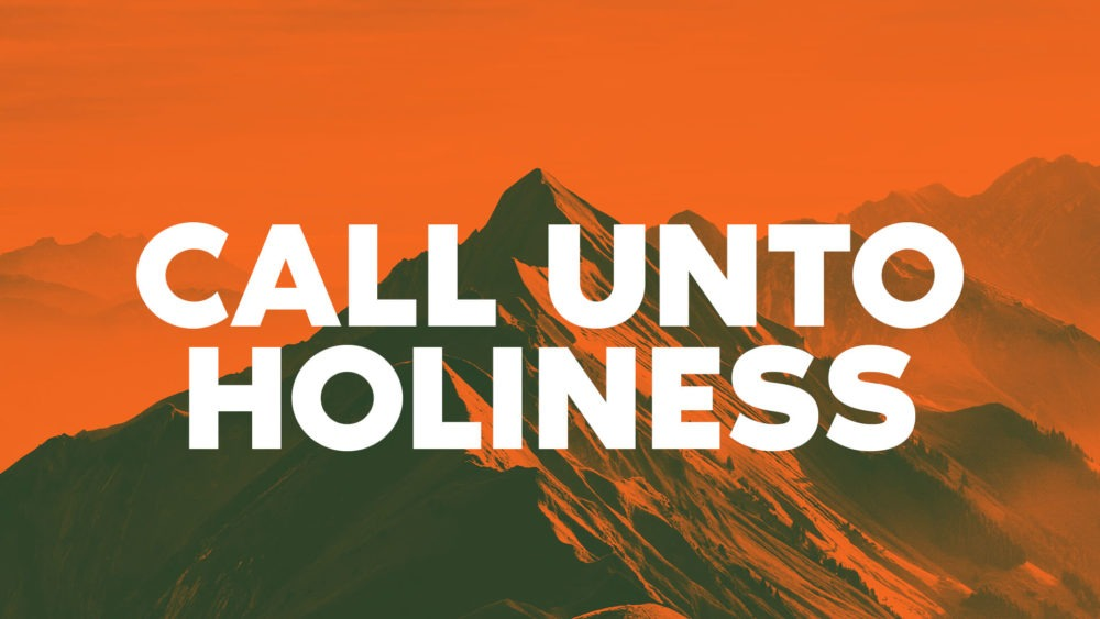 Call Unto Holiness