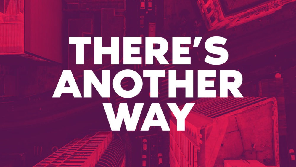 There\'s Another Way