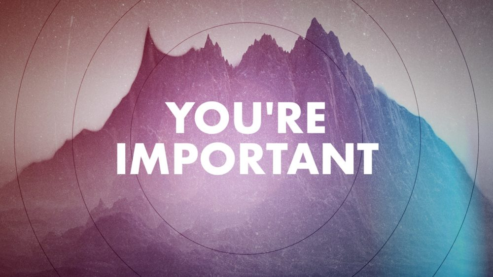 You\'re Important