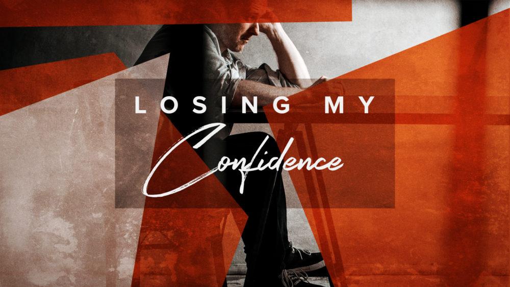 Losing My Confidence