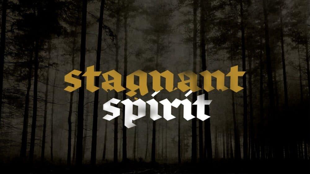 Stagnant Spirit