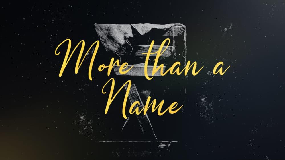 More than a Name
