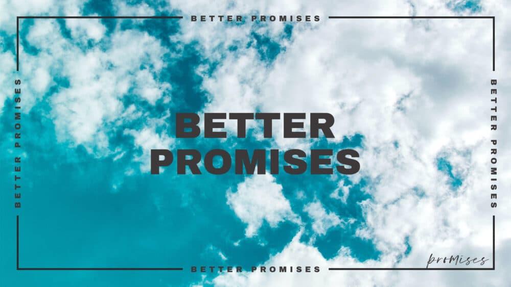 Better Promises